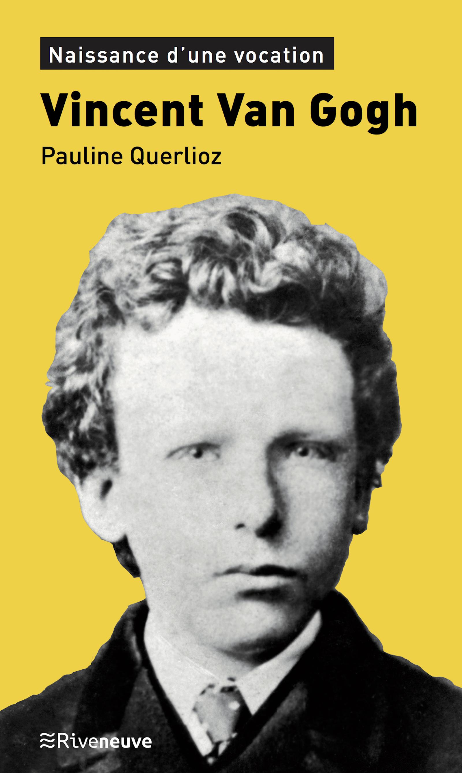 Vincent Van Gogh. Naissance d'une vocation