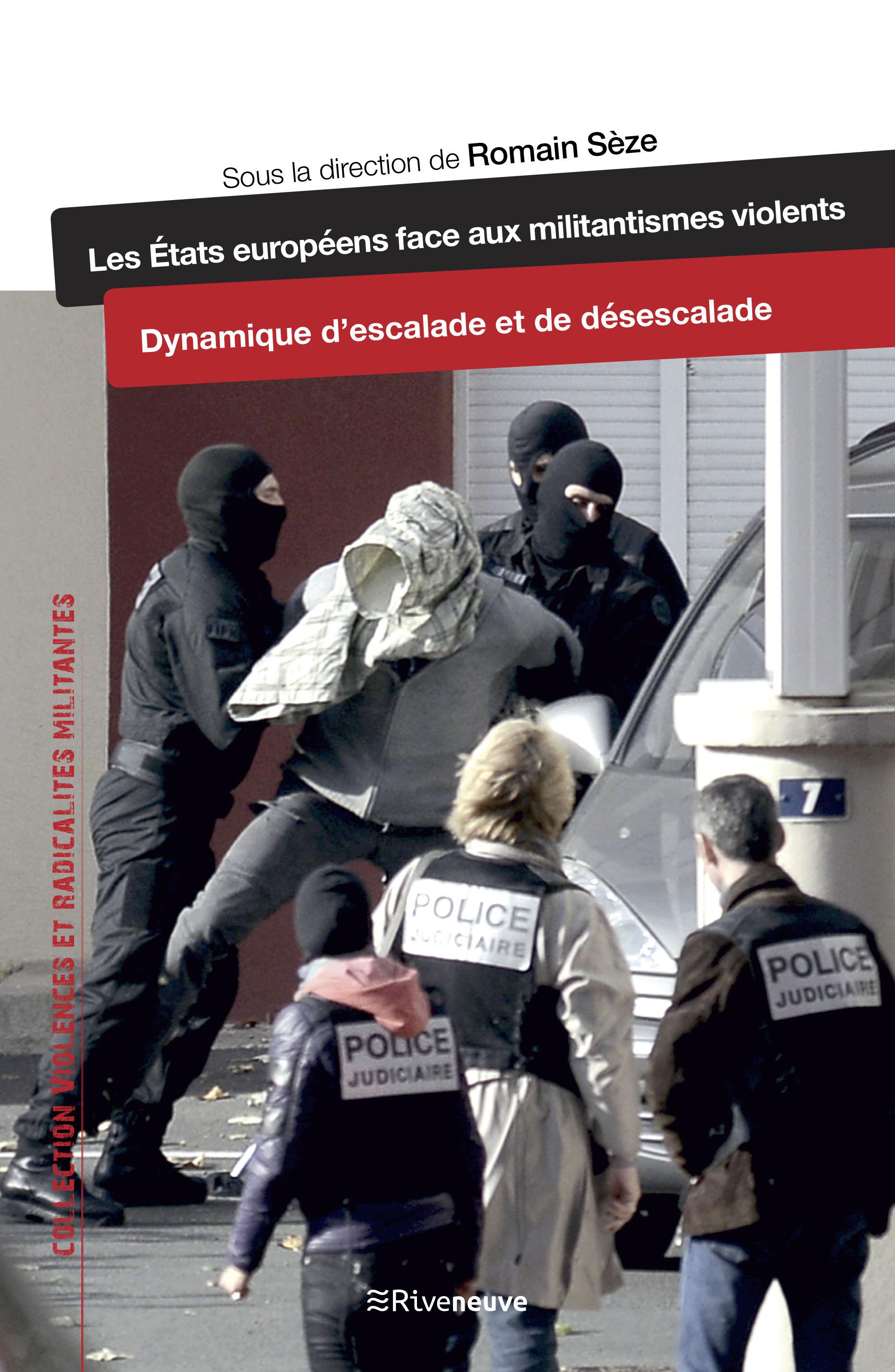 Les États européens face aux militantismes violents. Dynamique d'escalade et de desescalade