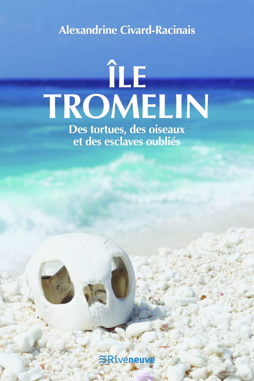 Île Tromelin, des tortues, des oiseaux et des esclaves oubliés