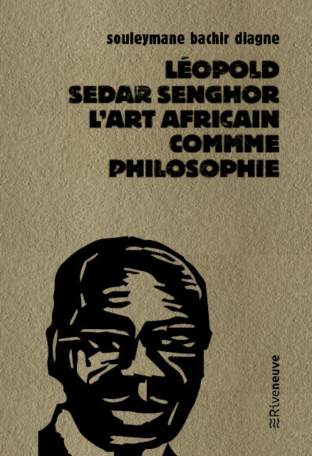 Léopold Sedar Senghor l'art africain comme philosophie