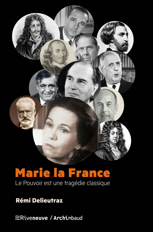 Marie la France. Le Pouvoir est une tragédie classique