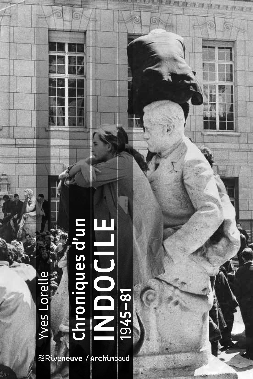 Chroniques d'un indocile. 1945-81