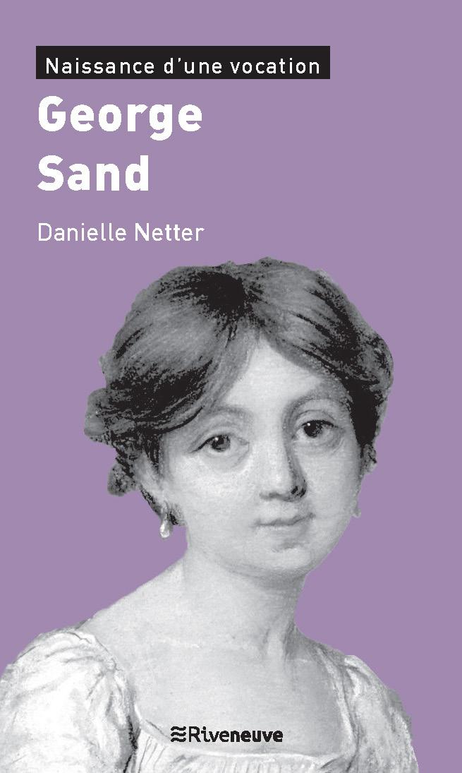 George Sand. Naissance d'une vocation