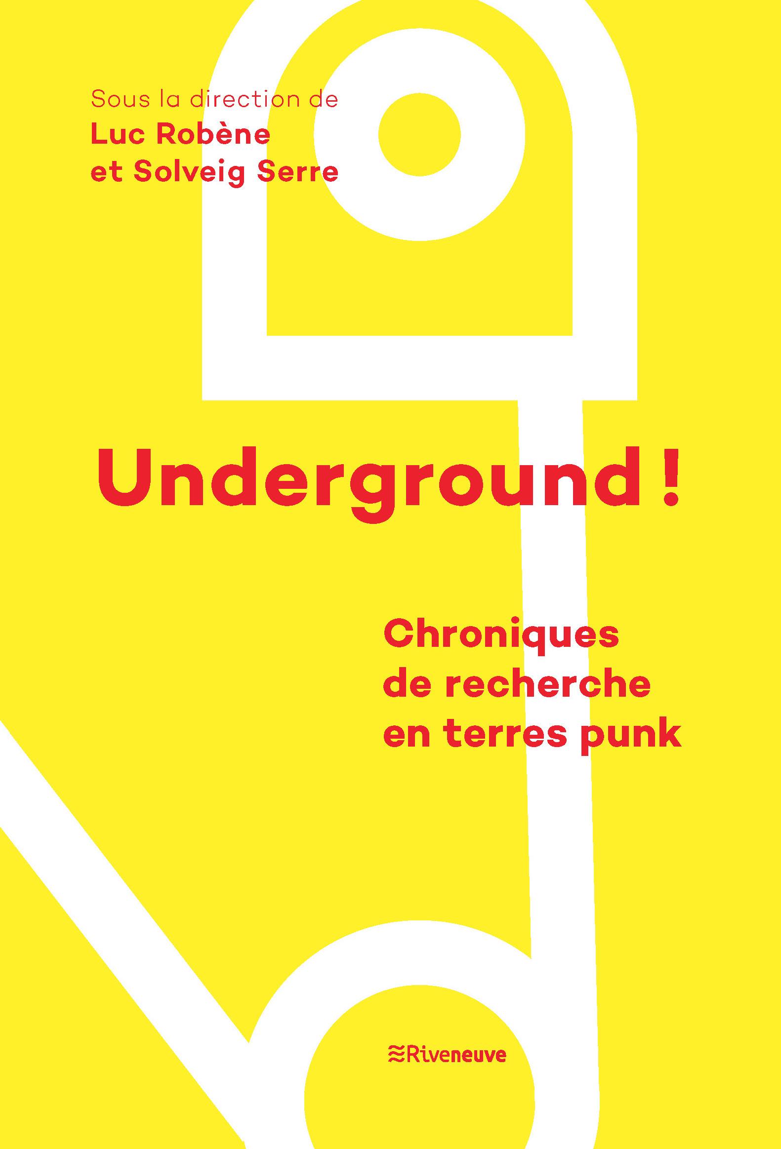 Underground ! Chroniques de recherche en terres punk