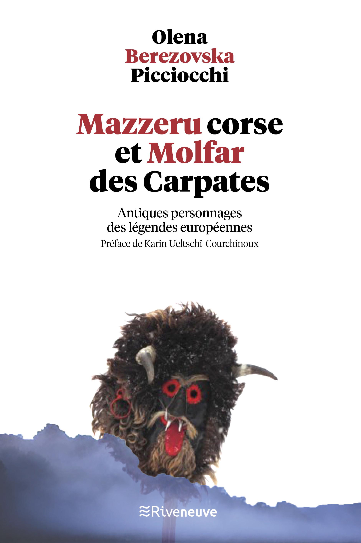 Mazzeru corse et Molfar des Carpates. Antiques personnages des légendes européennes