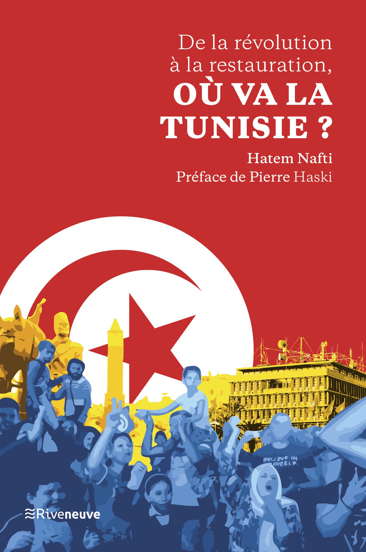De la révolution à la restauration, où va la Tunisie?