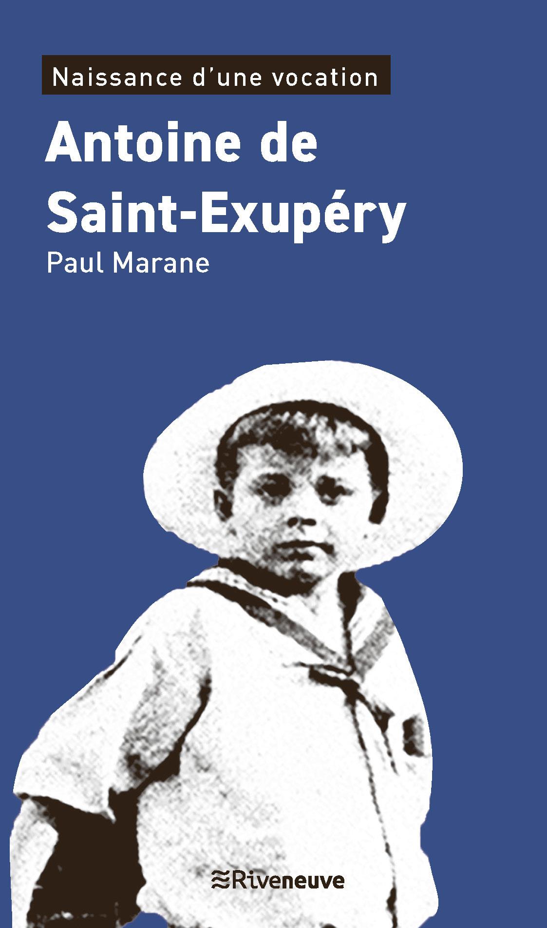 Antoine de Saint-Exupéry. Naissance d'une vocation