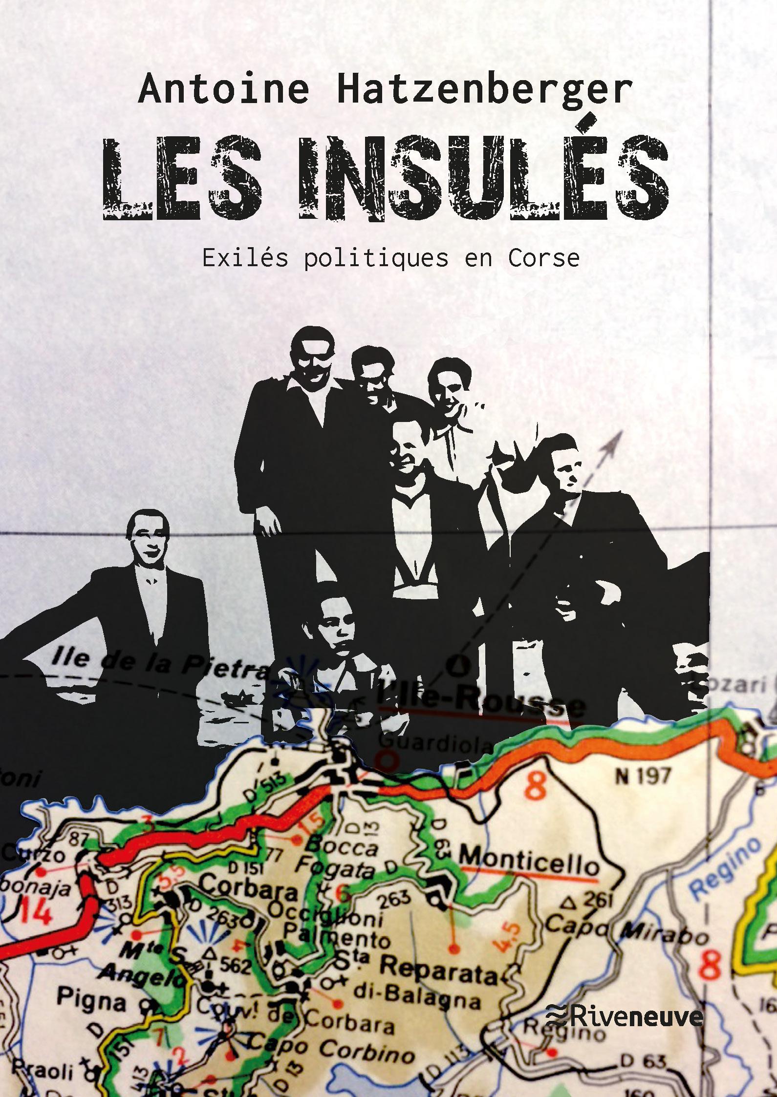 Les insulés. Exilés politiques en Corse