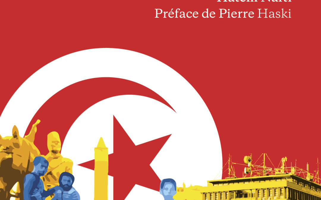 Où va la Tunisie ? Question d'actualité par Hatem Nafti