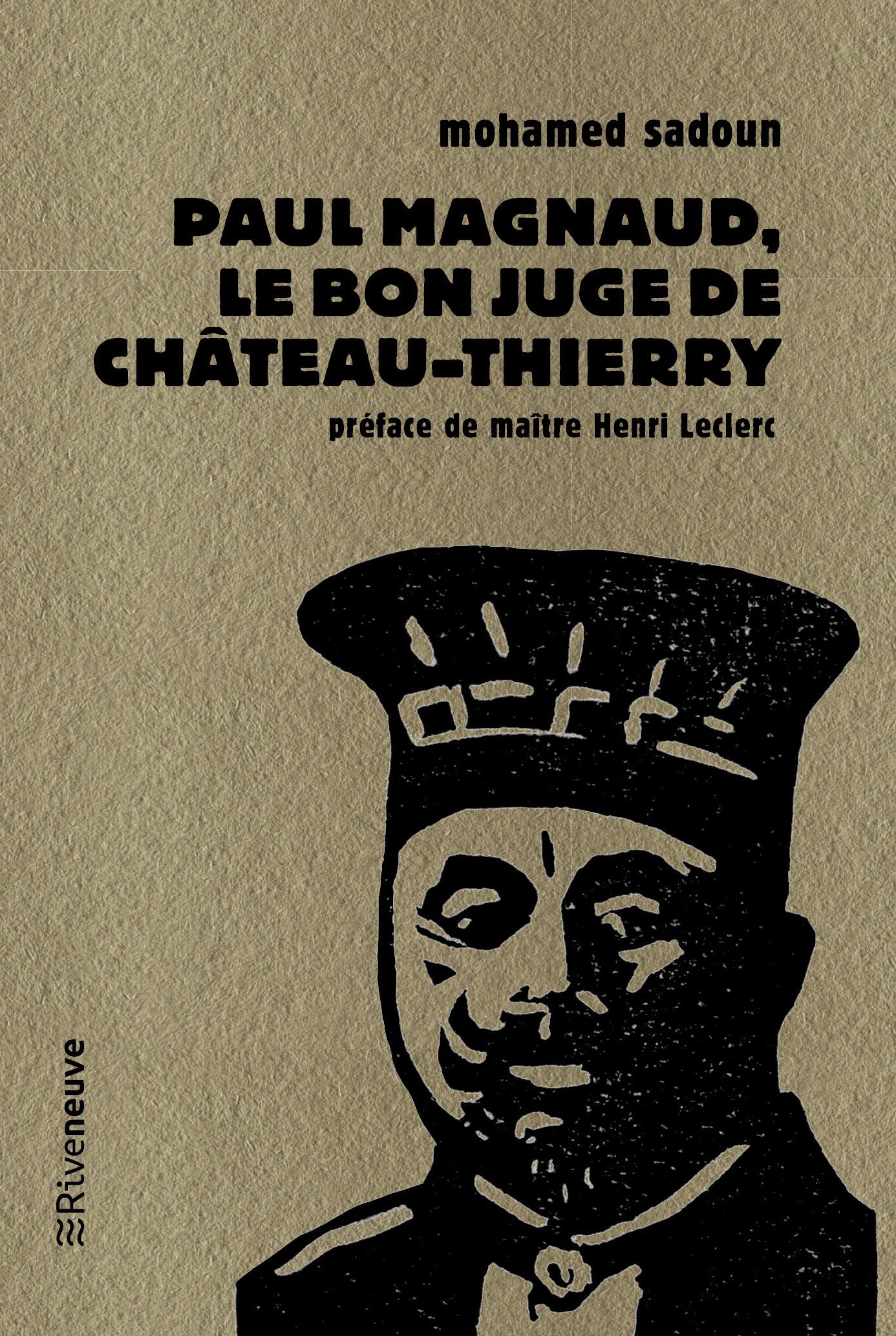 Paul Magnaud. Le bon juge de Château-Thierry