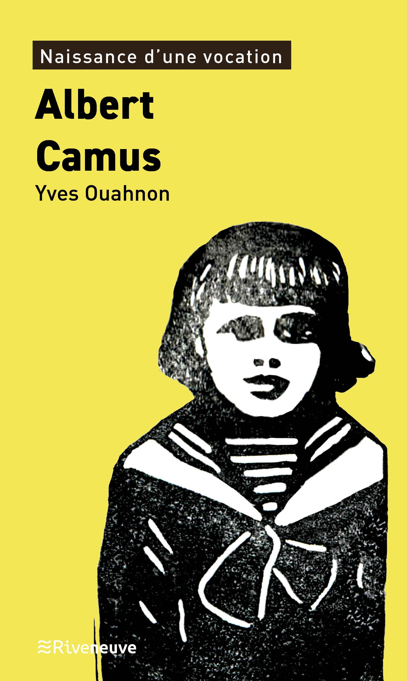 Albert Camus. Naissance d'une vocation