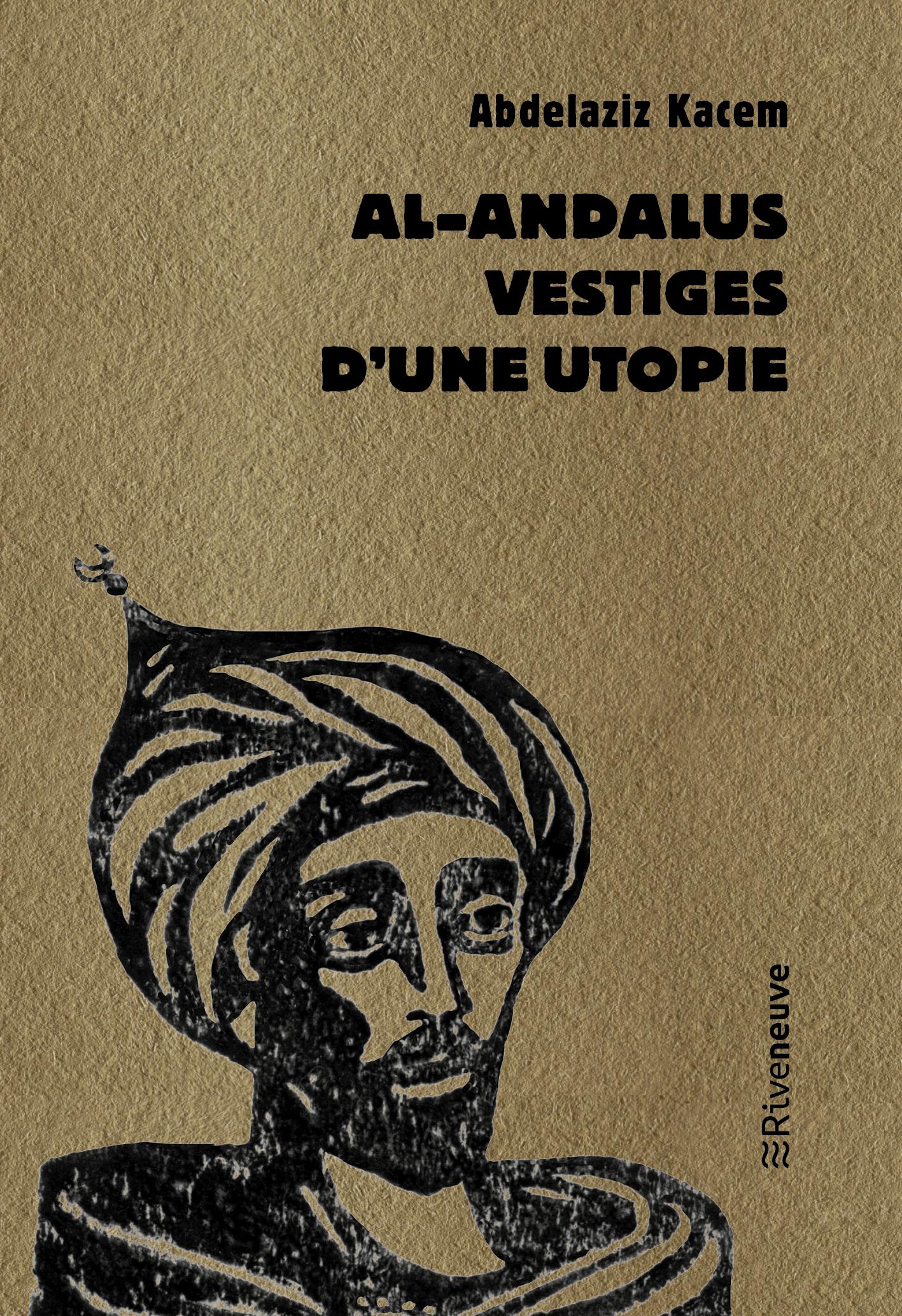 Al-Andalus, vestiges d'une utopie