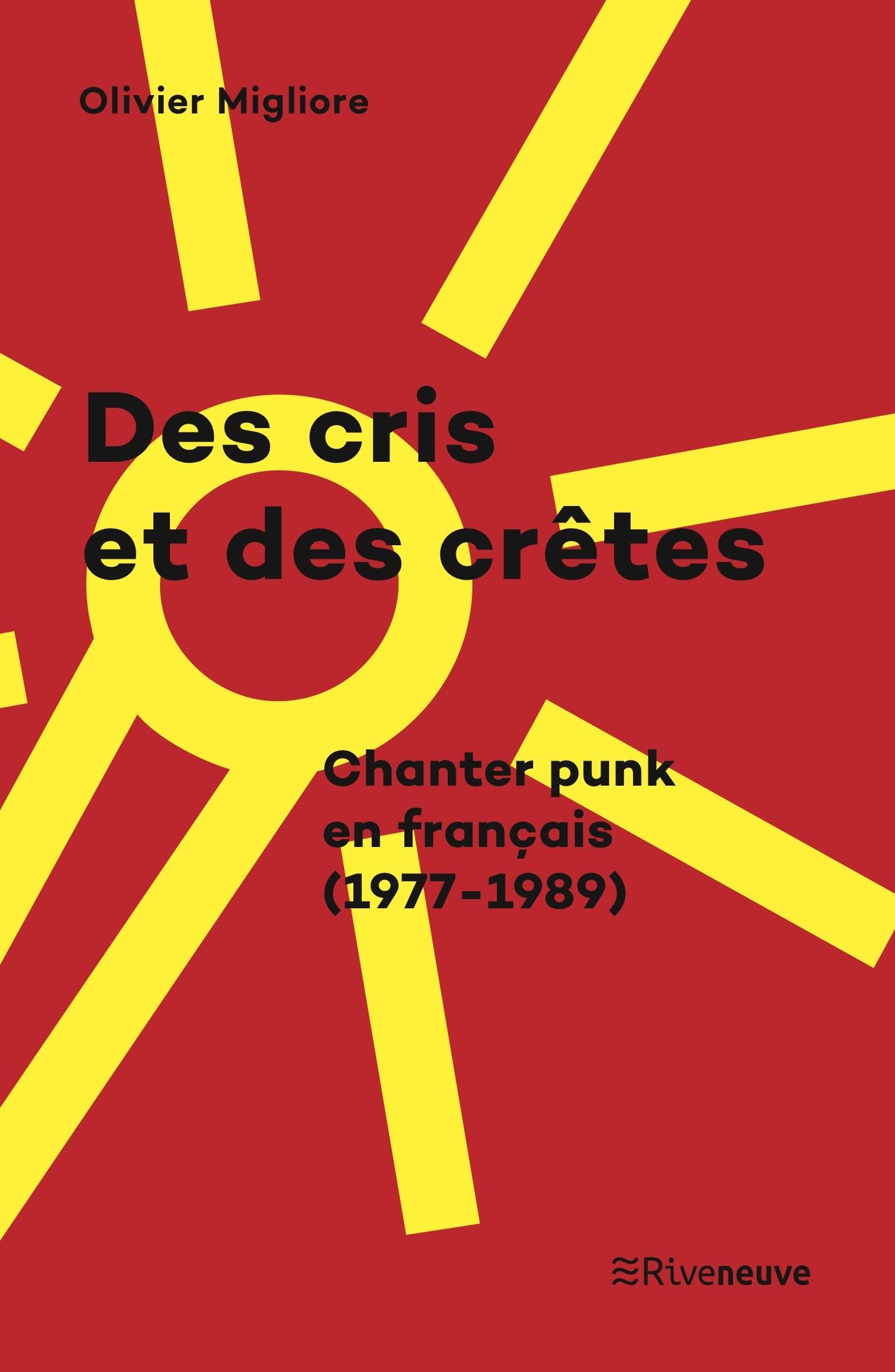 Des cris et des crêtes. Chanter punk en français (1977-1989)