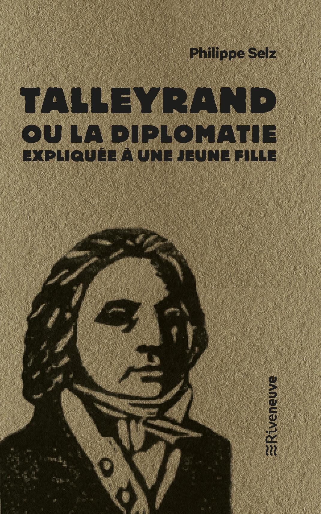 Talleyrand ou la diplomatie expliquée à une jeune fille